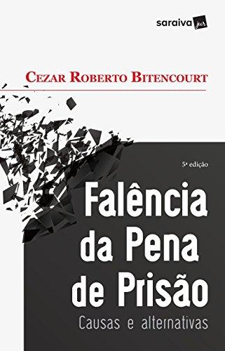Falência da pena de prisão - 5ª edição de 2017: Causas e alternativas