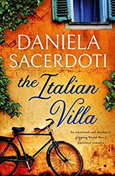 The Italian Villa: An emotional and absolutely gripping WW2 historical romance by [Daniela Sacerdoti]