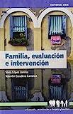 Familia, Evaluación E Intervención-2ª Edic: 3 (Educación, orientación y terapia familiar)
