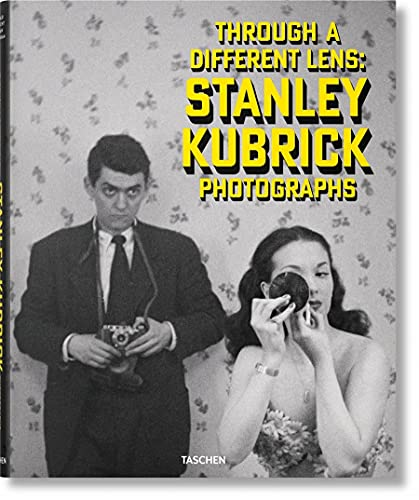 Through a different lens: Stanley Kubrick photographs. Ediz. inglese, francese e tedesca: FO