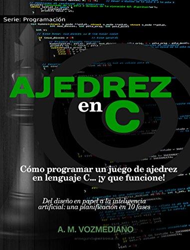 Ajedrez en C: Cómo programar un juego de ajedrez en lenguaje C... ¡y que funcione! (Programación nº 1)