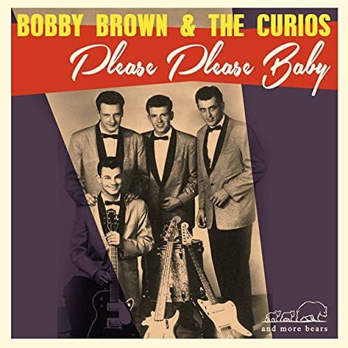 Bobby Brown & The Curios & The Curios