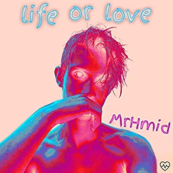 Life or Love