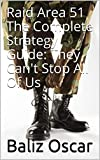 Raid Area 51 The Complete Strategy Guide: They Can't Stop All Of Us (English Edition)