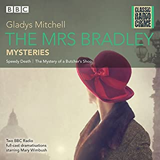 The Mrs Bradley Mysteries     Classic Radio Crime              By:                                                                                                                                 Gladys Mitchell                               Narrated by:                                                                                                                                 Mary Winbush,                                                                                        Leslie Phillips,                                                                                        Full Cast                      Length: 2 hrs and 55 mins     28 ratings     Overall 3.9