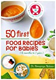 50 First Food Recipes for Babies: Easy Recipes for Babies between 6 Months - 1 year (English Edition)