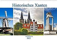 Historisches Xanten (Wandkalender 2022 DIN A2 quer): Xanten, eine mittelalterlich gepraegte Stadt, die auch als Roemer-, Dom- und Siegfriedstadt bezeichnet wird (Monatskalender, 14 Seiten )