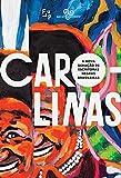 Carolinas: a nova geração de escritoras negras brasileiras
