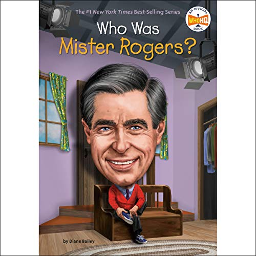 Who Was Mister Rogers? (Audiobook) by Diane Bailey, Who HQ