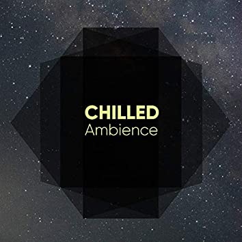 #Chilled Ambience