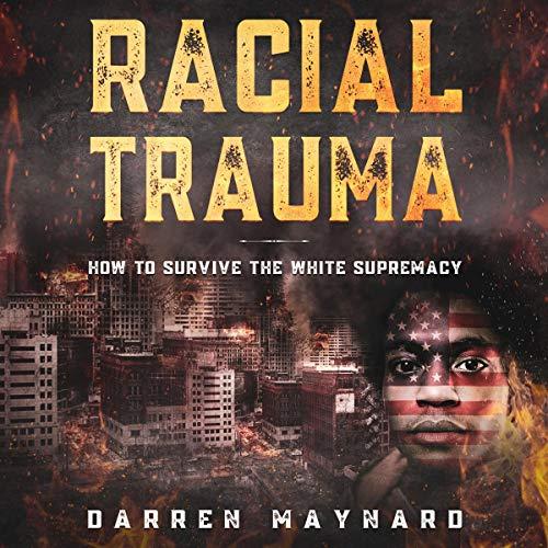 Racial Trauma Audiobook By Darren Maynard cover art