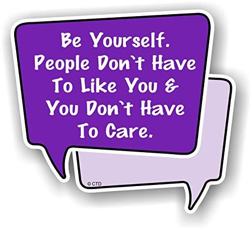 Inspirerende offerte zelf zijn, mensen hebben niet te houden u & je hoeft niet te zorgen - Start een gesprek spraak Bubble Vinyl Auto Sticker Decal 100x90mm