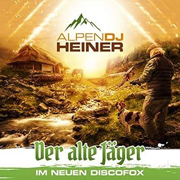 Der alte Jäger (Im neuen Discofox)