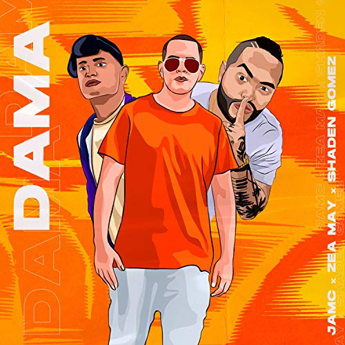 Dama (feat. Shaden Gomez & Zea May) [Explicit]