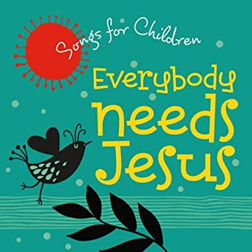 Everybody Needs Jesus