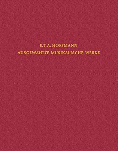 Kleine weltliche Vokalwerke und Klaviersonaten: Partitur und Kritischer Bericht. (E.T.A. Hoffmann - Ausgewählte Musikalische Werke)