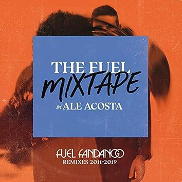 The Fuel Mixtape by Ale Acosta (Fuel Fandango Remixes 2011-2019)