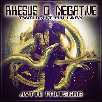 Rhesus O Negative (Twilight Lullaby)