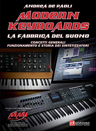 Modern keyboards. La fabbrica del suono. Concetti generali funzionamento e storia dei sintetizzatori