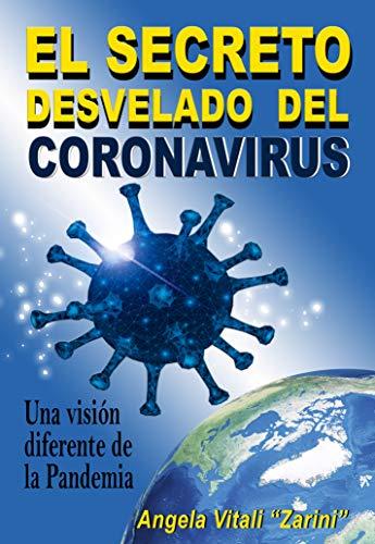 EL SECRETO DESVELADO DEL CORONAVIRUS: Una visión diferente de la Pandemia (Spanish Edition)