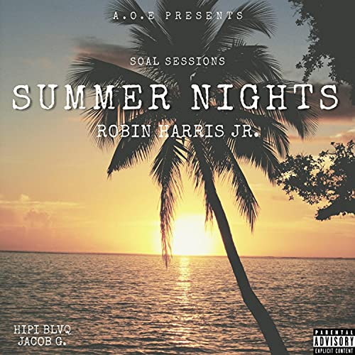 SOAL SESSIONS: Summer Nights (feat. Hipi BLVQ & Jacob G. ) (feat. Hipi BLVQ & Jacob G.) [Live] (Live) [Explicit]