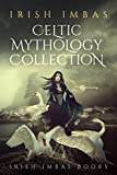 Irish Imbas: Celtic Mythology Collection 1 (Celtic Mythology Collection Series)
