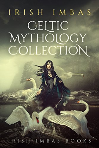 Irish Imbas: Celtic Mythology Collection 1 (Celtic Mythology Collection Series)