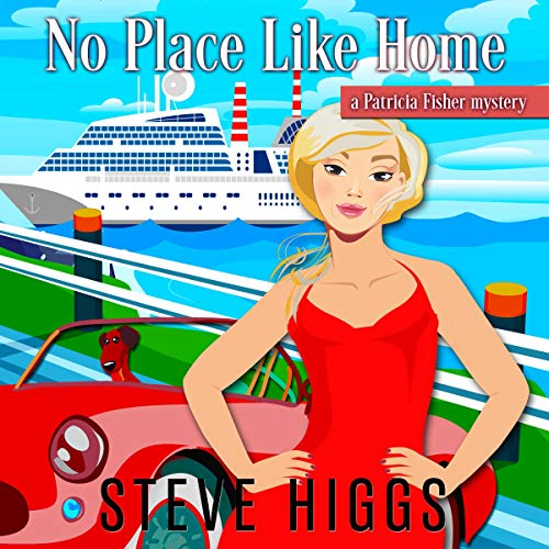 No Place Like Home: Patricia Fisher Mysteries (A Humorous Cruise Ship Cozy Mystery, Book 10)