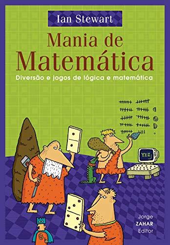 Mania De Matemática. Diversão E Jogos De Lógica E Matemática (Em Portuguese do Brasil)