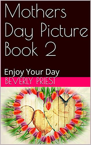 Mothers Day Picture Book 2: Enjoy Your Day (English Edition)