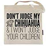 Don't Judge My Chihuahua Tote Bag by Pet Studio Art