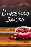Dangerous Snacks (The Broughton Trilogy Book 1)