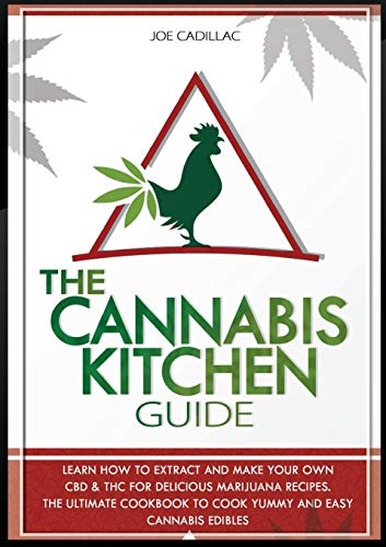 The Cannabis Kitchen Guide: Learn How to...