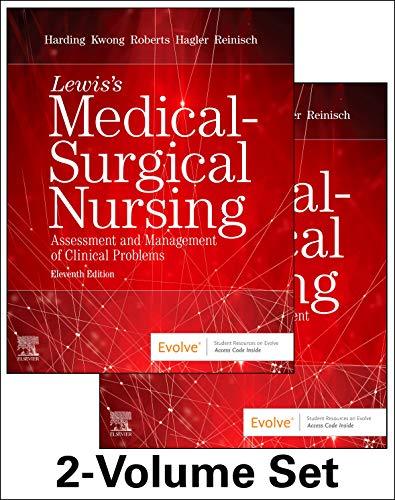Compare Textbook Prices for Lewis's Medical-Surgical Nursing - 2-Volume Set: Assessment and Management of Clinical Problems 11 Edition ISBN 9780323552004 by Harding PhD  RN  FAADN  CNE, Mariann M.,Kwong DNP  MPH  RN  ANP-BC  FAAN  FAANP, Jeffrey,Roberts RN  MSN  MACI  CMSRN  OCNS-C  CNE, Dottie,Hagler PhD  RN  ACNS-BC  CNE  CHSE  ANEF  FAAN, Debra,Reinisch RN  DNP  FNP-BC, Courtney