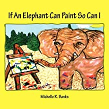 If an Elephant Can Paint So Can I