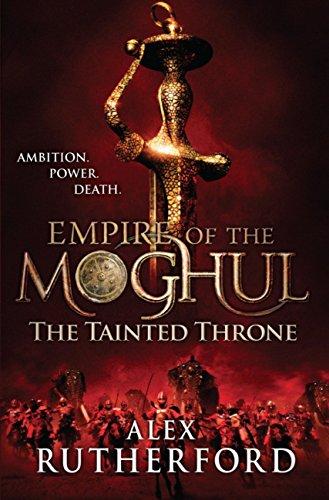 El trono contaminado (El imperio de los mogoles 4) de Alex Rutherford