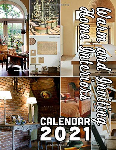 Warm and Inviting Home Interiors Calendar 2021: 18 Months October 2020 through March 2022