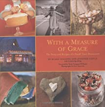 With a Measure of Grace: The Story and Recipes of a Small Town Restaurant