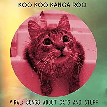 Viral: Songs About Cats and Stuff