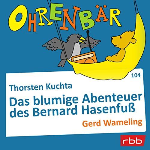 Das blumige Abenteuer des Bernard Hasenfuß cover art