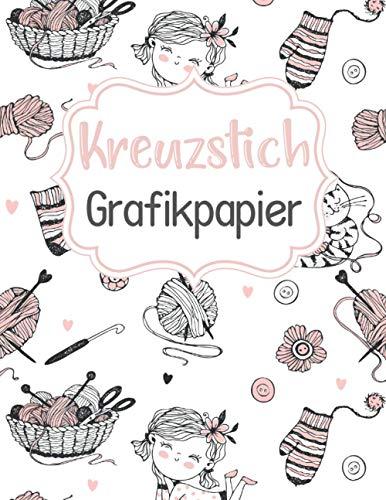 Kreuzstich Grafikpapier: Hefters Design Notizbuch | Logbuch zum Zeichnen und Erstellen Ihrer Muster | Handbuch für Kunsthandwerker zur Unterstützung ... oder Geburtstagsgeschenk für stricken