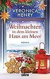 Weihnachten in dem kleinen Haus am Meer: Roman
