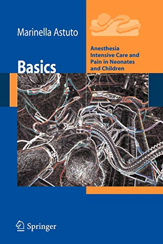 Basics: Anesthesia Intensive Care and Pain in Neonates and Children