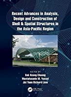 Recent Advances in Analysis, Design and Construction of Shell & Spatial Structures in the Asia-Pacific Region