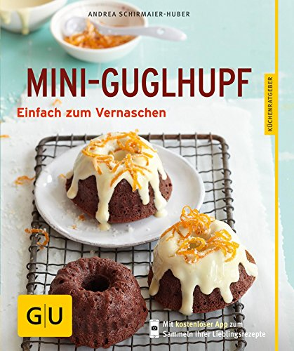 Mini-Guglhupf: Einfach zum Vernaschen (GU KüchenRatgeber)