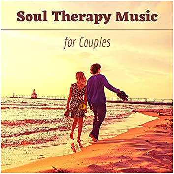 Soul Therapy Music for Couples - Relaxing Zen Music for healing, reflection and self exploration