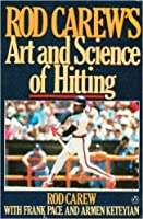 Rod Carew's Art and Science of Hitting 0140085165 Book Cover
