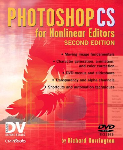 Photoshop CS for Nonlinear Editors, w. DVD-ROM (DV Expert Series)