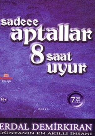 SADECE APTALLAR 8 SAAT UYUR