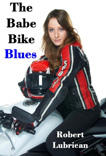 The Babe Bike Blues Ebook Lubrican Robert Powers Lyric Amazon In Kindle Store